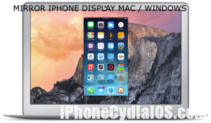 How to Mirror iPhone Display to Mac or Windows PC (Windows 7, 8 & 10) without Jailbreak